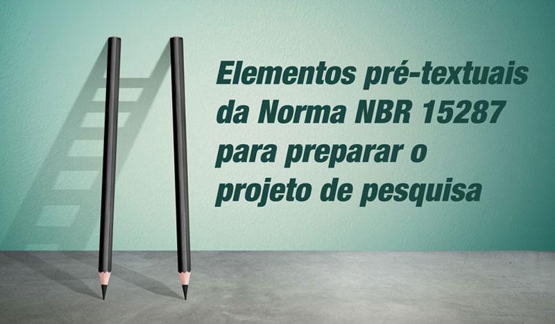 Elementos pré-textuais da Norma NBR 15287 para projeto de pesquisa