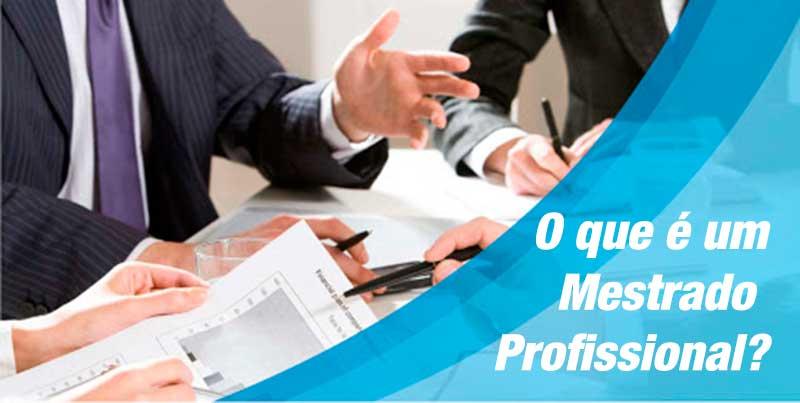 O que é Mestrado Profissional?