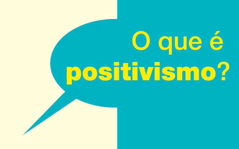 Características do positivismo de Comte