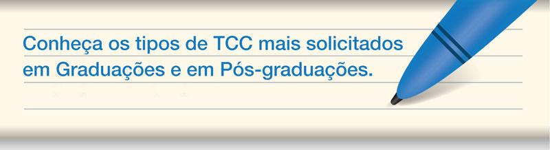 Conheça os tipos de TCC mais solicitados em graduações e em Pós-graduações