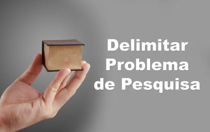 Delimitação da Pergunta Problema
