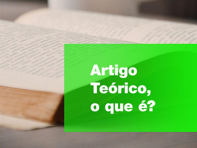 O artigo téórico é um tipo de Artigo Científico que requer grande conhecimento do autor