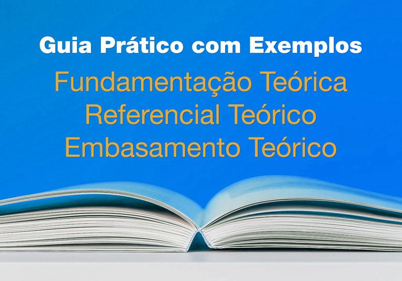 Guia Prático de Fundamentação Teórica e Referencial Teórico