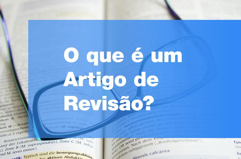 Artigos de revisão de literatura e artigos de revisão bibliográfica
