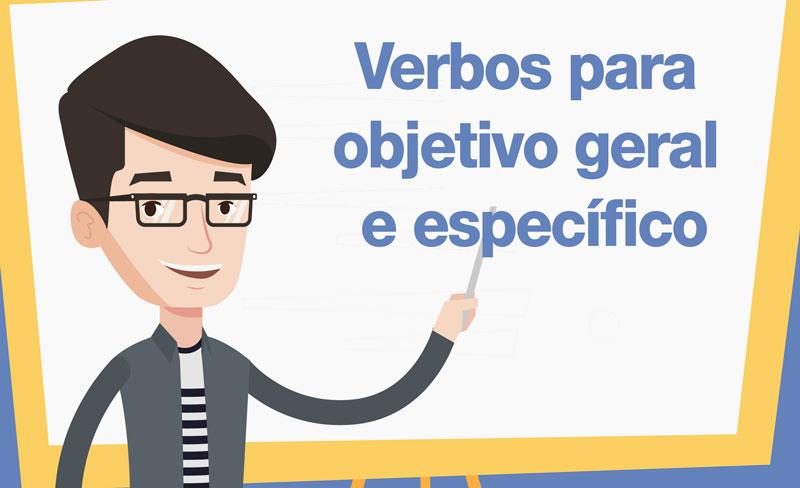 Verbos no infinitivo para objetivo geral e objetivo específico