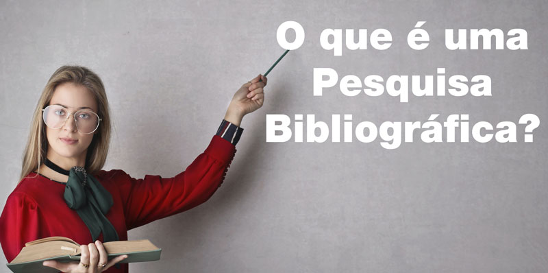 Pesquisa bibliográfica conceito e definição