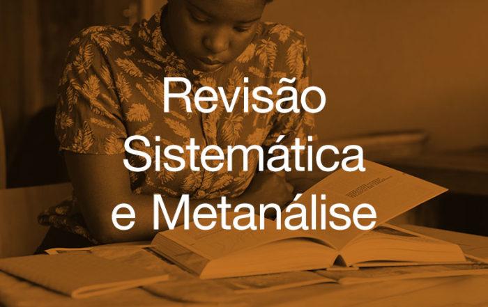 Aprendendo mais sobre Revisão Sistemática e Metanálise na pesquisa científica