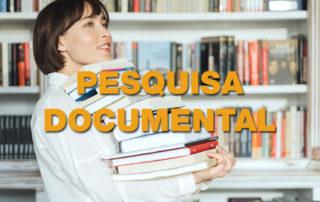 Conceito, Metodologia e Exemplos de Pesquisa Documental